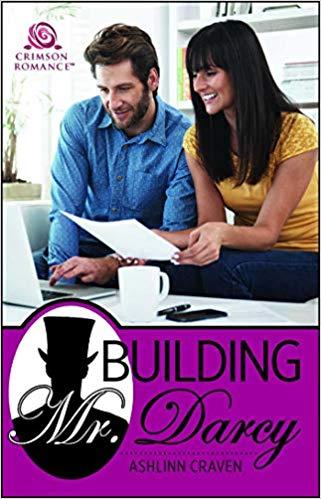 Building Mr. Darcy by Ashlinn Craven
