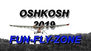 Fun Fly Zone - Oshkosh 2019 - Ultralight and Light Sport Aircraft