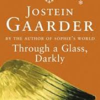 Thoughts on Jostein Gaarder's 'Through a Glass, Darkly'