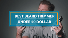 Best Beard Trimmer Under 50