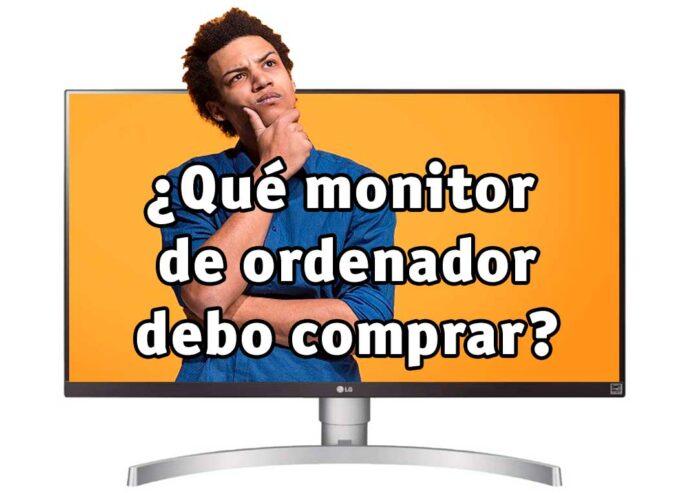 ¿Qué monitor de ordenador debo comprar?