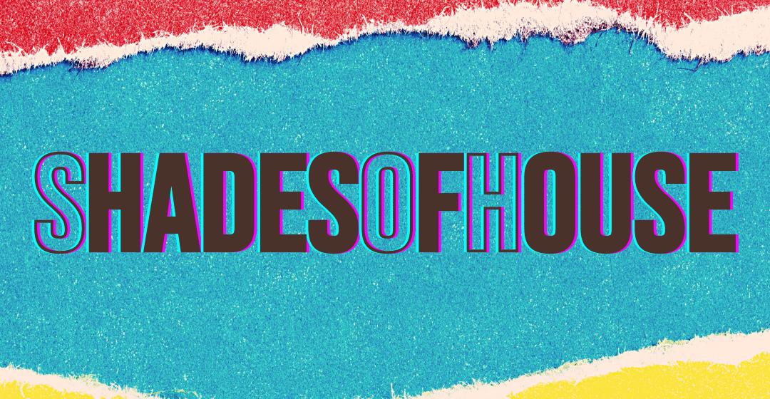 S.O.H (ShadesOfHouse)