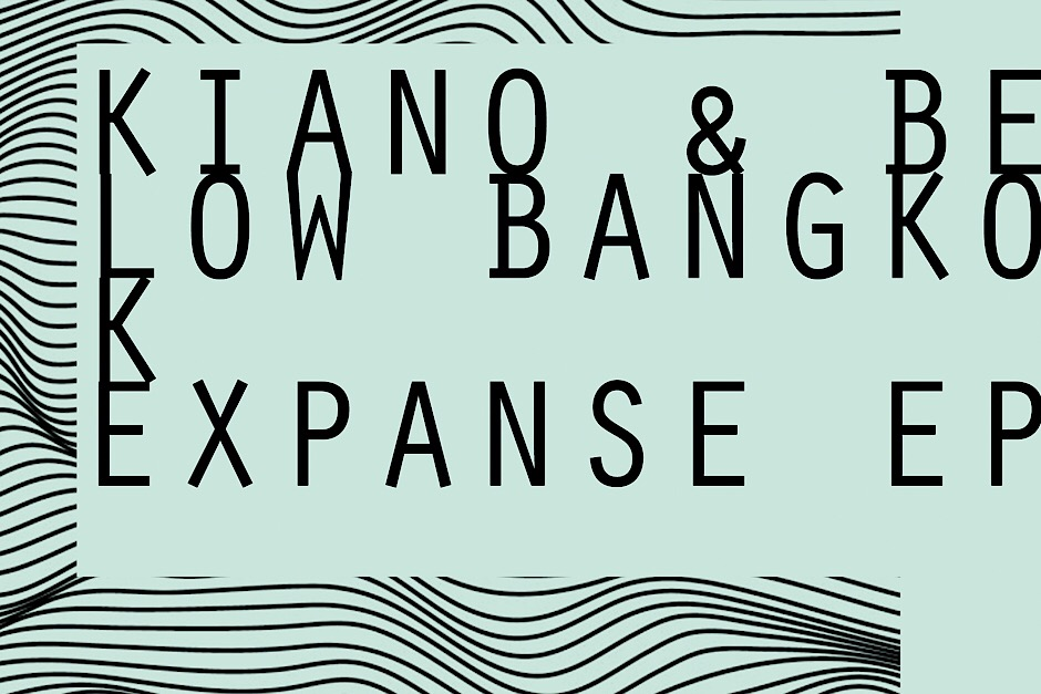 Kiano & Below Bangkok – Expanse – Ready Mix Records