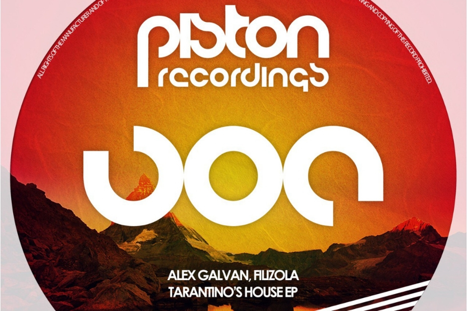Alex Galvan, Filizola – Tarantino's House – Piston Recordings