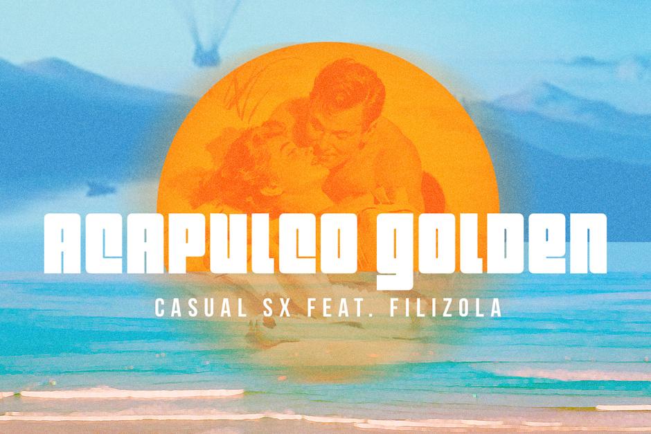 CASUAL SX – Acapulco Golden Feat. FILIZOLA – XDM Records