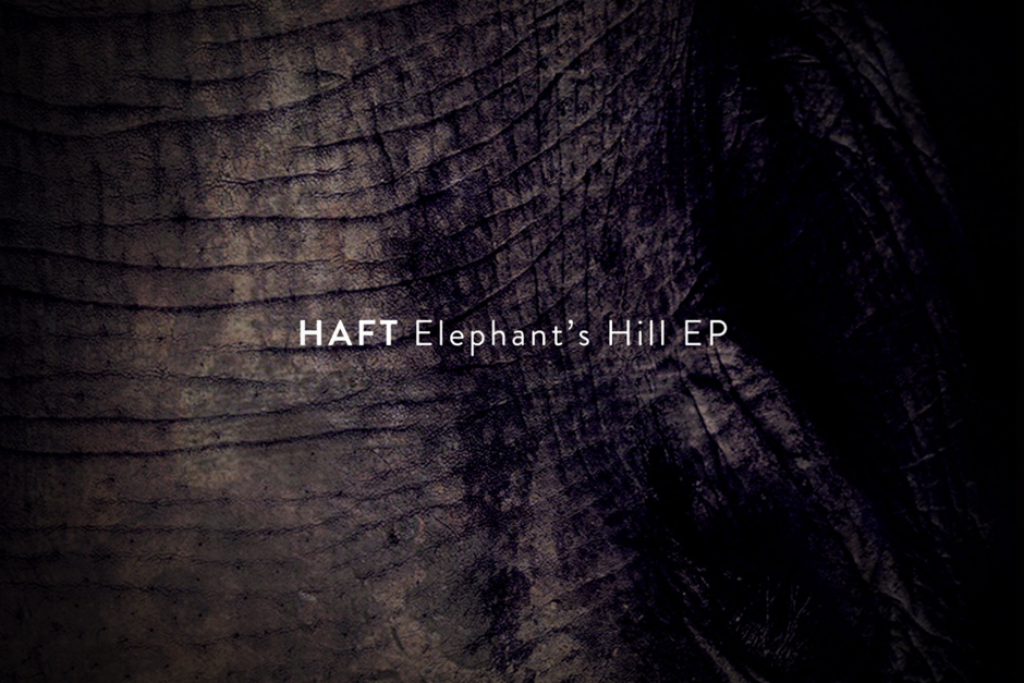 HAFT – Elephant Hills – Ready Mix Records