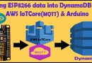 Storing ESP8266 data into DynamoDB using AWS IoT Core(MQTT) & Arduino