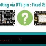 Hard resetting via RTS pin : Fixed & Explained