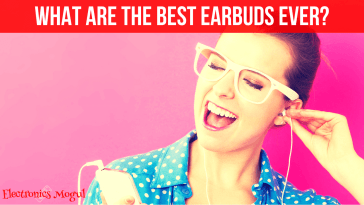 What Are The Best Earbuds Reviews