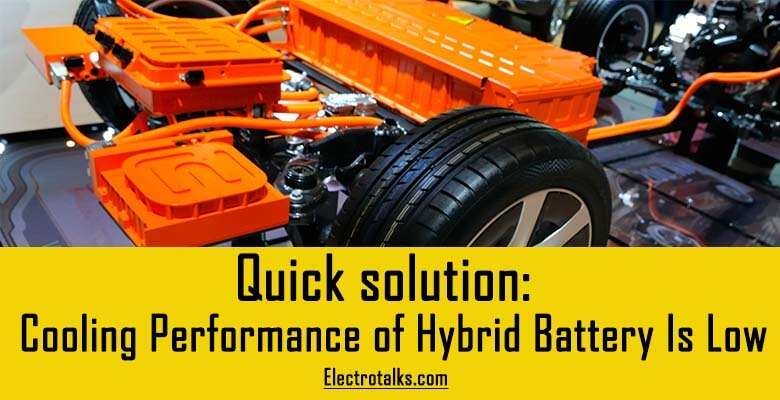 Cooling Performance of The Hybrid Battery Is Low