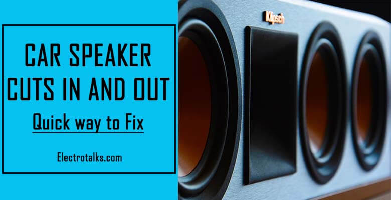car speaker cuts in and out