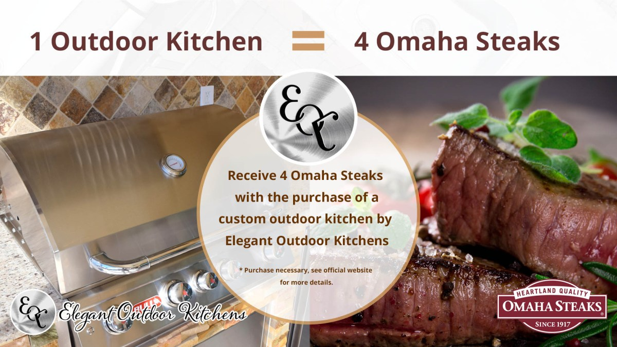 Elegant Outdoor Kitchens is Giving Away 4 Omaha Steaks With the Purchase of a Custom Outdoor Kitchen