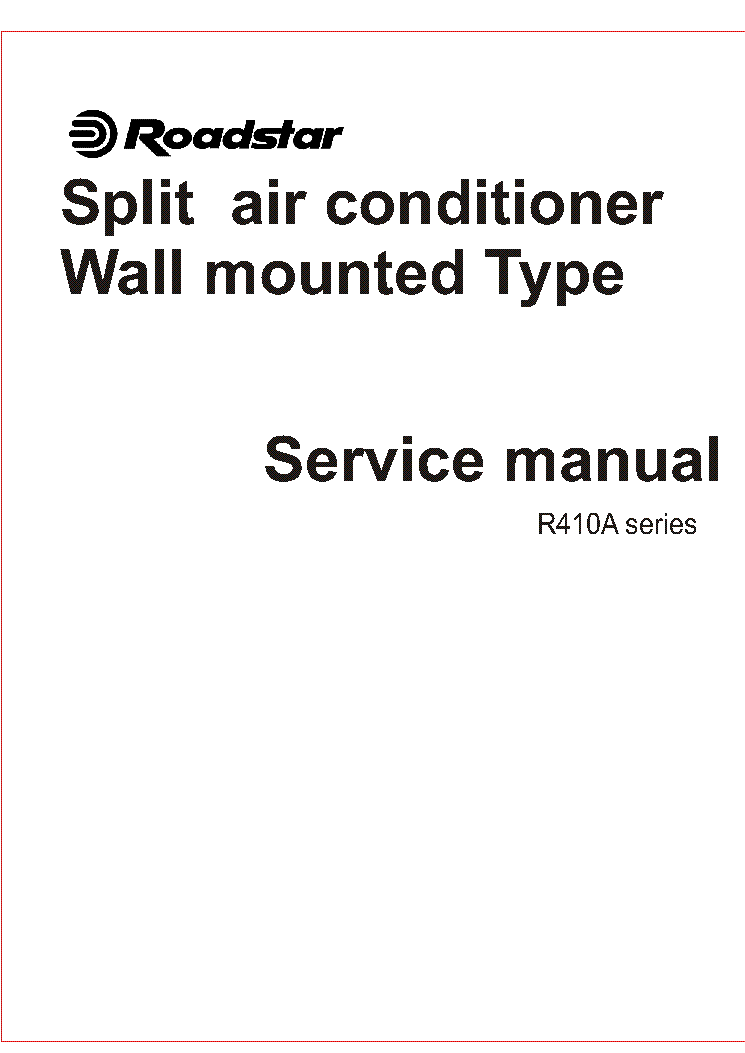 ROADSTAR R410A SPLIT-AIR-CONDITIONER SM Service Manual