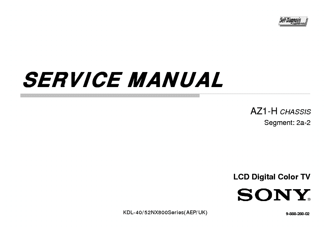 SONY KDL-40 52NX803 CHASSIS AZ1-H Service Manual download