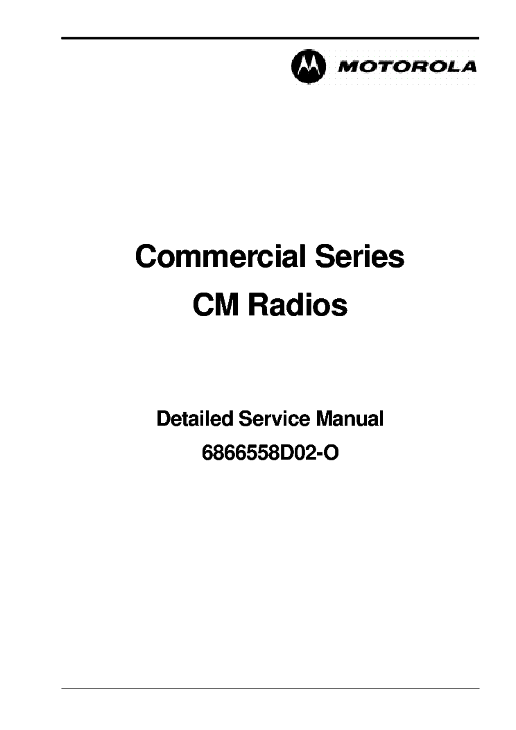 MOTOROLA 6866558D02-O COMMERCIAL SERIES CM RADIOS DETAILED