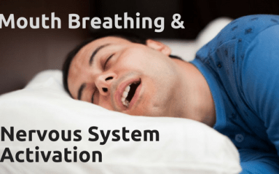 Mouth Breathing & Nervous System Activation