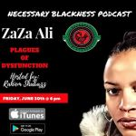 ZaZa Ali, Necessary Blackness Podcast, Rahiem Shabazz