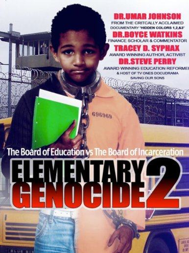 ELEMENTARY GENOCIDE 2: The Board of Education vs. The Board of Incarceration Film Poster