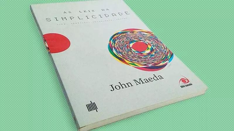 As Leis da Simplicidade de John Maeda é livro de leitura obrigatória na Elemento