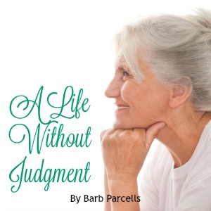 A Life Without Judgment