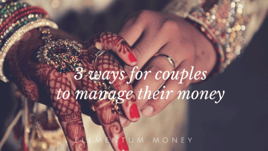 3 ways for couples to manage their money