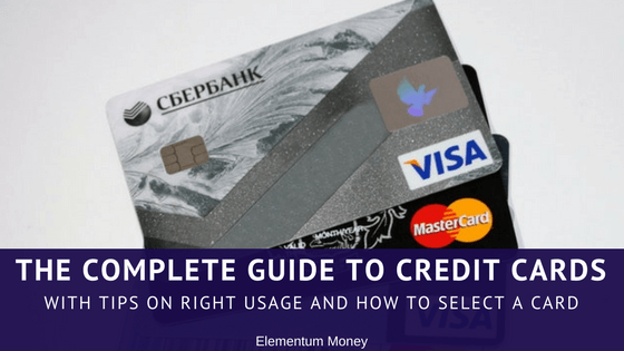 The Complete Guide to Credit Cards