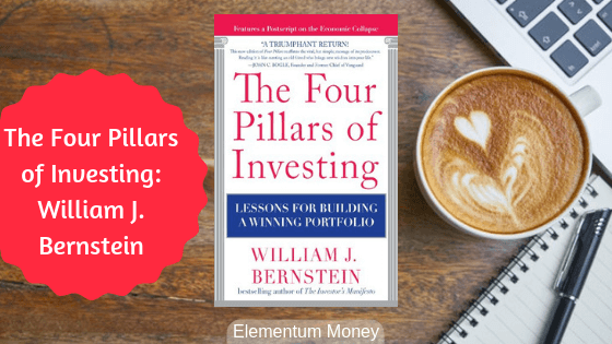 The Four Pillars of Investing – William J. Bernstein