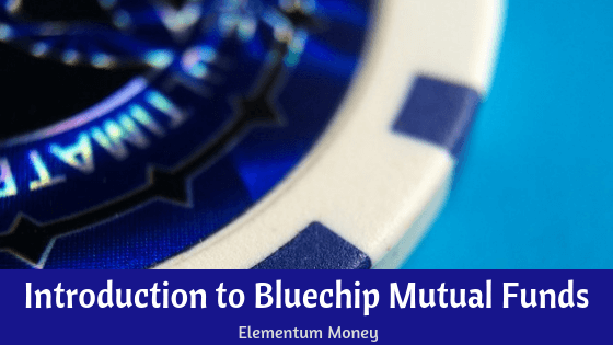 Introduction to Bluechip Mutual Funds
