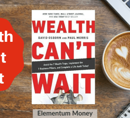 Wealth Can't Wait – David Osborn & Paul Morris