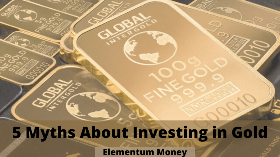 5 Myths About Investing in Gold
