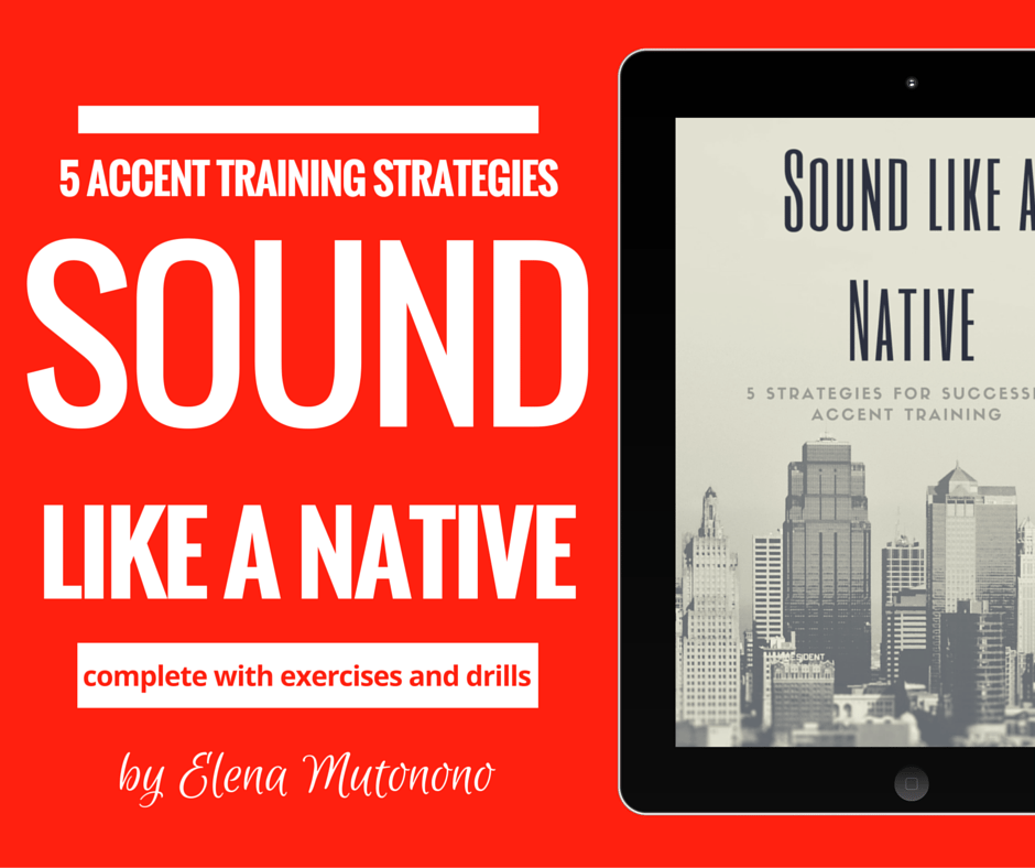 Sound Like a Native is a free e-book with 5 proven accent-training strategies and 5 exercise sheets that will help you focus on the most common problem pronunciation areas among non-native speakers.