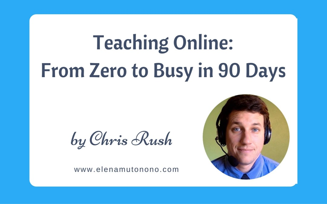 Teaching Online:  From Zero to Busy in 90 Days