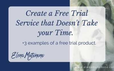 How to create a free trial service that doesn't take your time