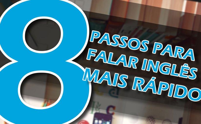 02 8 passos - 8 PASSOS PARA FALAR INGLÊS MAIS RÁPIDO