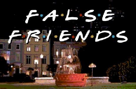 falsos cognatos false friends - False Friends