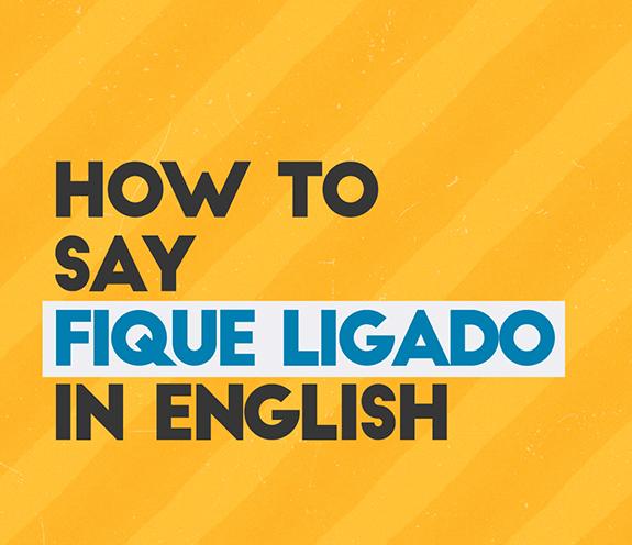 """BLOG COMO SE DIZ FIQUE LIGADO - Como se diz: """"fique ligado"""" em inglês?"""