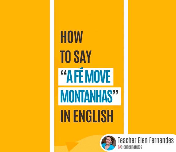 """BLOG A FÉ MOVE MONTANHAS - Como se diz: """"a fé move montanhas"""" em inglês?"""