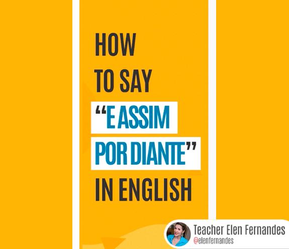 """BLOG COMO SE DIZ E ASSIM POR DIANTE - Como se diz: """"assim por diante"""" em inglês?"""