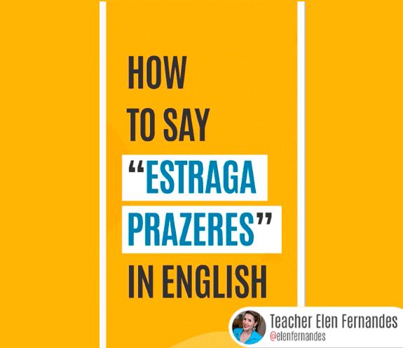 """BLOG ESTRAGA PRAZERES - Como se diz: """"estraga prazeres"""" em inglês?"""