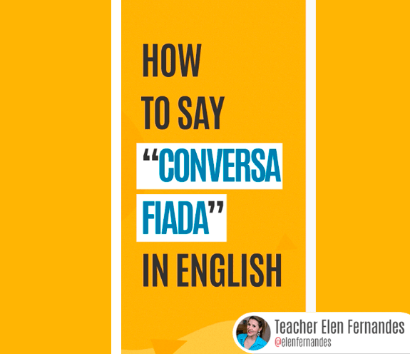 """BLOG COMO SE DIZ CONVERSA FIADA - Como se diz: """"conversa fiada"""" em inglês?"""