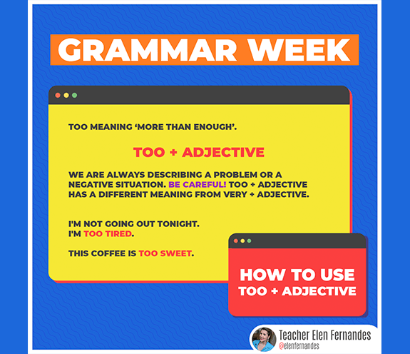 BLOG TOO ADJECTIVE - GRAMMAR WEEK #02 - TOO + ADJECTIVE