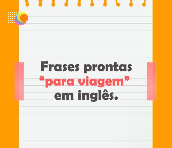 BLOG FRASES PRONTAS VIAGEM - Frases prontas em Inglês para viagem.