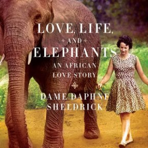 Love, Life, and Elephants : An African Love Story by Dame Daphne Sheldrick: Book Review Essay Part 4 : Meet the Elephants!