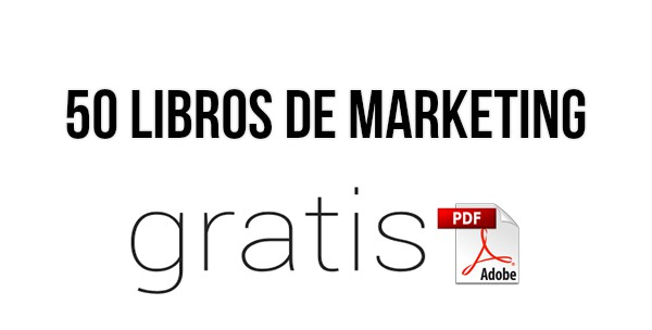50 Libros de Marketing en PDF ¡Gratis!