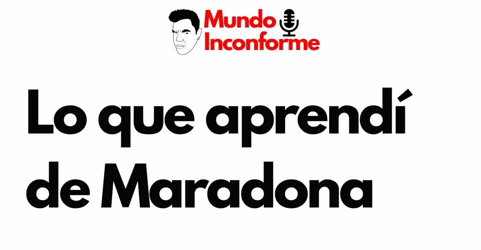 aprendizajes que me dejó Maradona