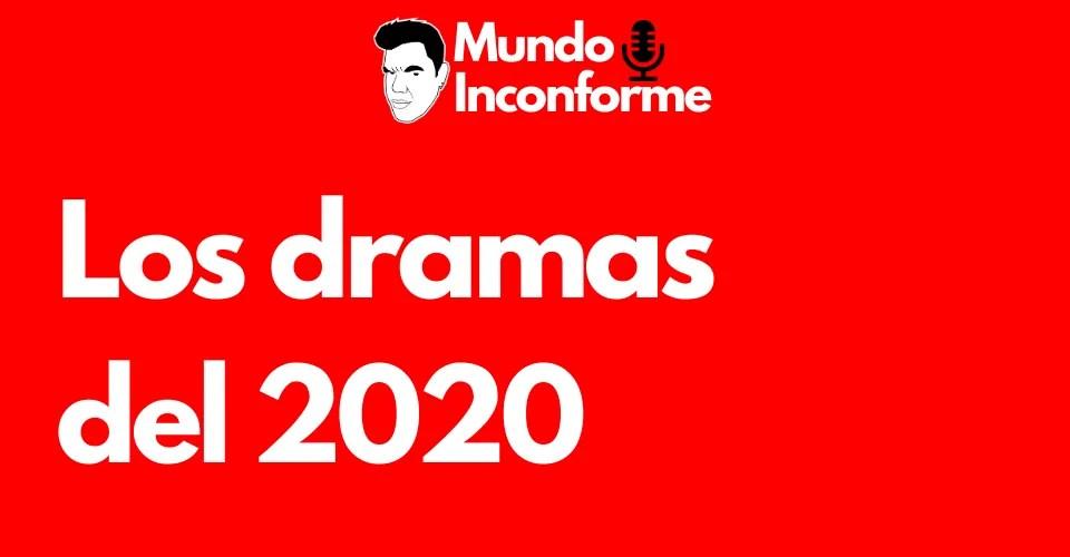 los dramas del 2020