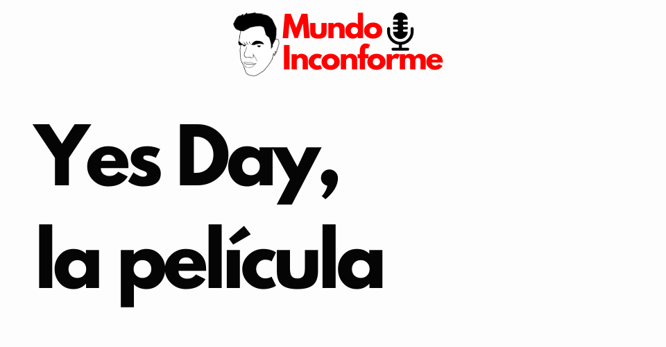 yes day la película - el eterno inconforme