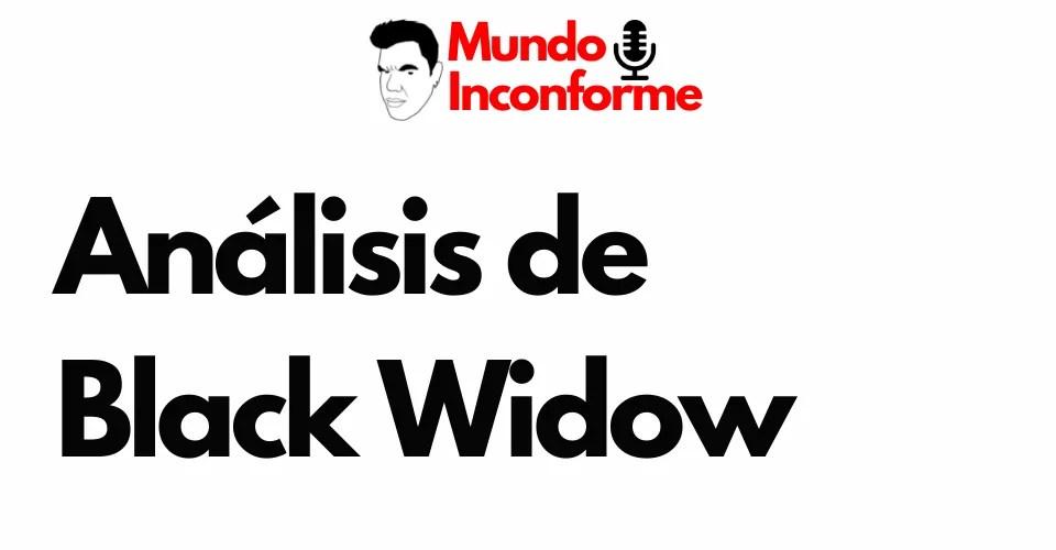 análisis de black widow - el eterno inconforme