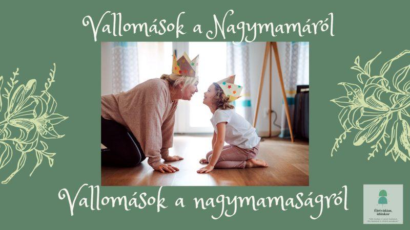 Vallomások a Nagymamaságról - Vallomások a nagymamának