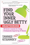 Finding Your Inner Ugly Betty Career Book